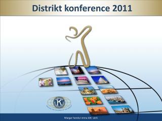 Distrikt  konference 2011