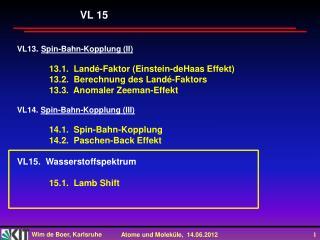 VL13 .  Spin-Bahn-Kopplung (II) 13.1.   Landé -Faktor (Einstein- deHaas  Effekt)