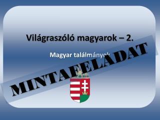 Világraszóló magyarok – 2.