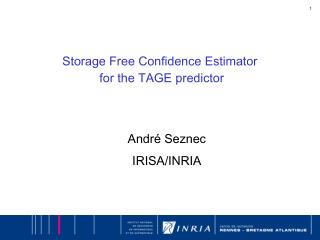 Storage Free Confidence Estimator  for the TAGE predictor