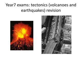 Year7 exams: tectonics (volcanoes and earthquakes) revision
