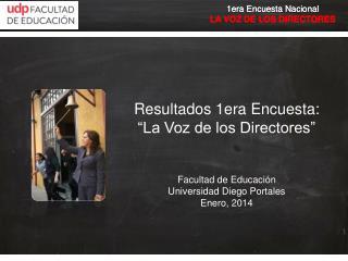 """Resultados 1era Encuesta:  """"La Voz de los Directores"""" Facultad de Educación"""