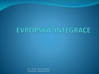 EVROPSK�  INTEGRACE