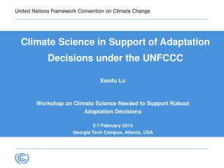 Xianfu Lu Workshop on Climate Science Needed to Support Robust Adaptation Decisions