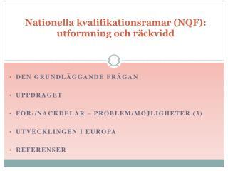 Nationella kvalifikationsramar (NQF): utformning och räckvidd