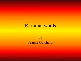 R- initial words