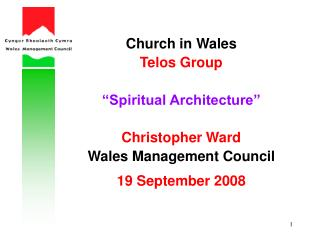 Church in Wales Telos Group   Spiritual Architecture   Christopher Ward Wales Management Council  19 September 2008