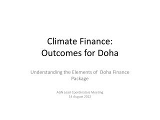 Climate Finance:  Outcomes for Doha