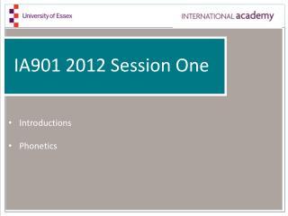 IA901 2012 Session One