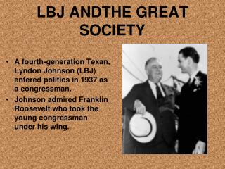 LBJ ANDTHE  GREAT SOCIETY