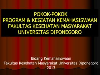 Bidang Kemahasiswaan Fakultas Kesehatan Masyarakat Universitas Diponegoro 2013