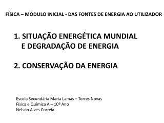 SITUAÇÃO  ENERGÉTICA  MUNDIAL     E DEGRADAÇÃO DE ENERGIA 2 . CONSERVAÇÃO DA ENERGIA