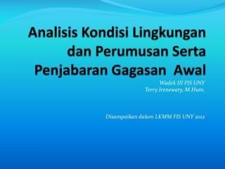 Analisis Kondisi Lingkungan dan Perumusan Serta Penjabaran Gagasan  Awal