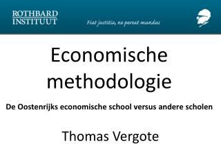 Economische methodologie De Oostenrijks economische school versus andere scholen