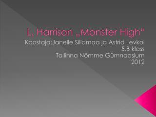 L. Harrison �Monster High�