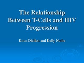 The Relationship Between T-Cells and HIV Progression