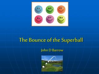 The Bounce of the Superball