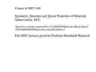 Course of MIT 3.60 Symmetry, Structure and Tensor Properties of Materials (abbreviation: SST)