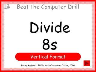 Divide 8s