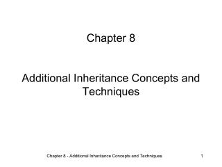 Chapter 8 Additional Inheritance Concepts and Techniques