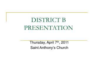 DISTRICT B PRESENTATION