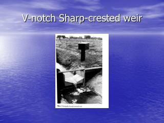V-notch Sharp-crested weir
