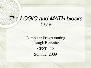 The LOGIC and MATH blocks Day 9