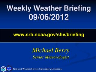 Weekly Weather Briefing 09/06/2012 srh.noaa/shv/briefing