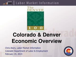 Chris Akers,  Labor Market Information Colorado Department of Labor & Employment February 19, 2014