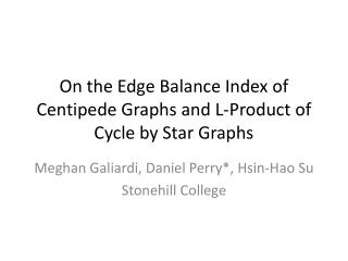 On the Edge Balance Index of Centipede Graphs and L-Product of Cycle by Star Graphs