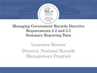 Managing Government Records Directive Requirements 2.2 and 2.5 Summary Reporting Data