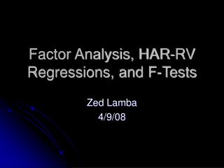 Factor Analysis, HAR-RV Regressions, and F-Tests