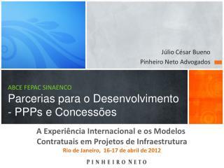 ABCE FEPAC SINAENCO Parcerias para o Desenvolvimento - PPPs e Concessões