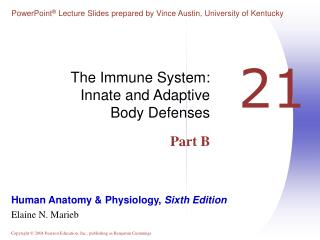 The Immune System:  Innate and Adaptive  Body Defenses Part B