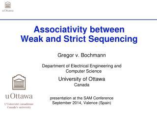 Associativity between Weak and Strict Sequencing
