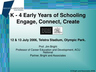 Prof. Jim Bright Professor of Career Education and Development, ACU National