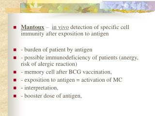 Mantoux  –   in vivo  detection of specific cell immunity after exposition to antigen