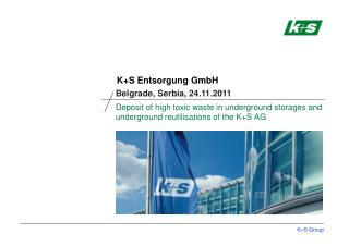 Deposit of high toxic waste in underground storages and underground  reutilisations  of the K+S AG