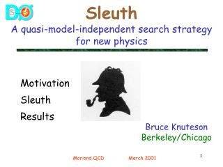 Sleuth A quasi-model-independent search strategy for new physics