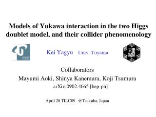 Models of Yukawa interaction in the two Higgs doublet model, and their collider phenomenology