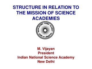 STRUCTURE IN RELATION TO THE MISSION OF SCIENCE ACADEMIES