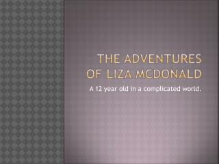 The adventures of Liza McDonald