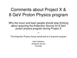 Comments about Project X &  8 GeV Proton Physics program