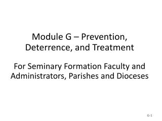 Module G – Prevention, Deterrence, and Treatment