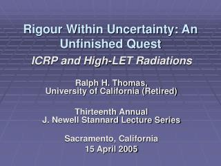 Rigour Within Uncertainty: An Unfinished Quest