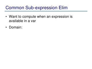 Common Sub-expression Elim