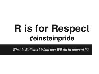 R is for Respect #einsteinpride