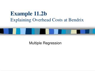 Example 11.2b Explaining Overhead Costs at Bendrix