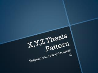 X,Y,Z Thesis Pattern