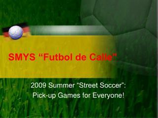 SMYS  Futbol de Calle